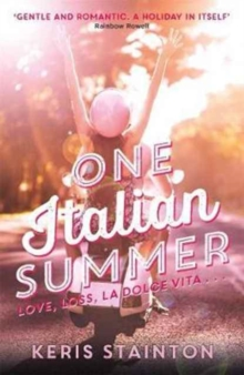 One Italian Summer : 'Gentle and romantic. A holiday in itself' Rainbow Rowell, Paperback / softback Book