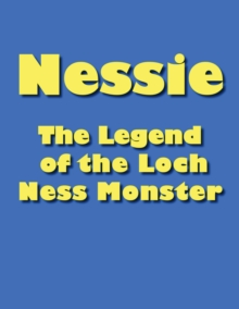 Nessie : The Legend of the Loch Ness Monster, EPUB eBook