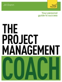 The Project Management Coach: Your Interactive Guide to Managing Projects, Paperback Book