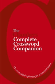 The Chambers Complete Crossword Companion : Book, Hardback Book