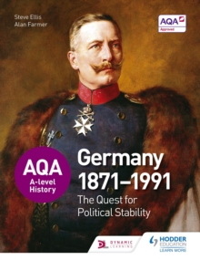 AQA A-level History: The Quest for Political Stability: Germany 1871-1991, EPUB eBook