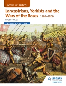 Access to History: Lancastrians, Yorkists and the Wars of the Roses, 1399 1509 Second Edition, EPUB eBook