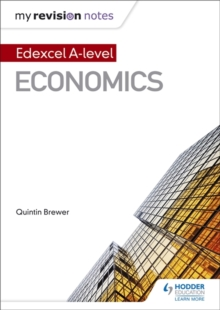 My Revision Notes: Edexcel A Level Economics, Paperback / softback Book