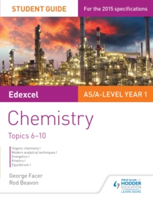 Edexcel AS/A Level Year 1 Chemistry Student Guide: Topics 6-10, EPUB eBook