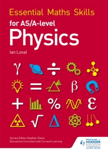 Essential Maths Skills for AS/A Level Physics, Paperback Book