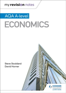 My Revision Notes: AQA A-level Economics, Paperback / softback Book