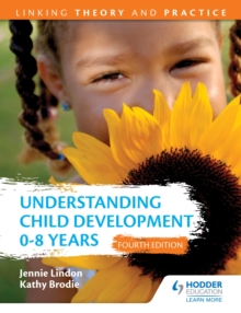 Understanding Child Development 0-8 Years 4th Edition: Linking Theory and Practice, EPUB eBook