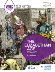 WJEC Eduqas GCSE History: The Elizabethan Age, 1558-1603, EPUB eBook
