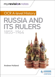 My Revision Notes: OCR A-level History: Russia and its Rulers 1855-1964, Paperback Book