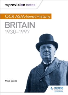 My Revision Notes: OCR AS/A-Level History: Britain 1930-1997, Paperback Book