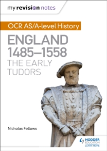 My Revision Notes: OCR AS/A-level History: England 1485-1558: The Early Tudors, EPUB eBook