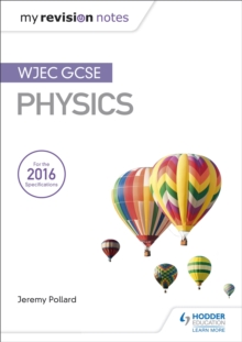 My Revision Notes: WJEC GCSE Physics, Paperback / softback Book