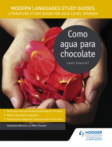 Modern Languages Study Guides: Como agua para chocolate : Literature Study Guide for AS/A-level Spanish, Paperback Book