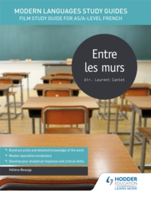 Modern Languages Study Guides: Entre les murs : Film Study Guide for AS/A-level French, Paperback Book