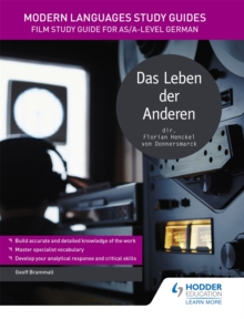 Modern Languages Study Guides: Das Leben der Anderen : Film Study Guide for AS/A-Level German, Paperback Book