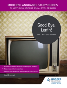Modern Languages Study Guides: Good Bye, Lenin! : Film Study Guide for AS/A-Level German, Paperback Book