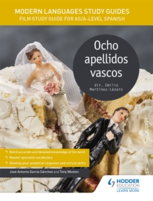 Modern Languages Study Guides: Ocho apellidos vascos : Film Study Guide for AS/A-level Spanish, Paperback Book