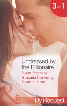 Undressed by the Billionaire: The Ruthless Billionaire's Virgin / The Billionaire's Defiant Wife / The British Billionaire's Innocent Bride (Mills & Boon By Request), EPUB eBook