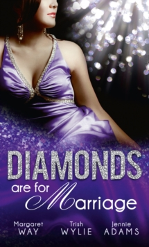 Diamonds are for Marriage: The Australian's Society Bride (Diamond Brides, Book 1) / Manhattan Boss, Diamond Proposal / Australian Boss: Diamond Ring, EPUB eBook