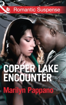 Copper Lake Encounter (Mills & Boon Romantic Suspense), EPUB eBook