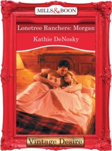 Lonetree Ranchers: Morgan (Mills & Boon Desire) (Lonetree Ranchers, Book 2), EPUB eBook