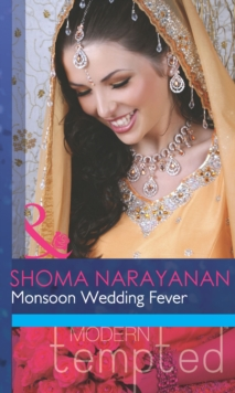 Monsoon Wedding Fever (Mills & Boon Modern Tempted), EPUB eBook