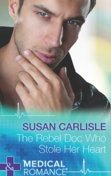 The Rebel Doc Who Stole Her Heart, EPUB eBook