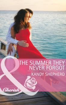 The Summer They Never Forgot (Mills & Boon Cherish), EPUB eBook