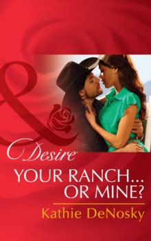 Your Ranch...Or Mine? (Mills & Boon Desire), EPUB eBook