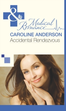 Accidental Rendezvous (Mills & Boon Medical) (The Audley, Book 19), EPUB eBook