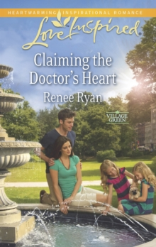 Claiming the Doctor's Heart (Mills & Boon Love Inspired) (Village Green, Book 1), EPUB eBook