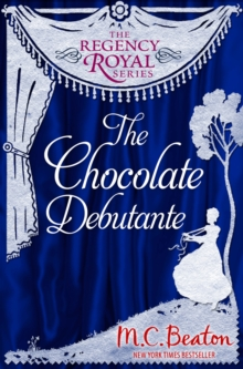 The Chocolate Debutante : Regency Royal 17, EPUB eBook