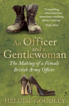 An Officer and a Gentlewoman : The Making of a Female British Army Officer, Paperback / softback Book