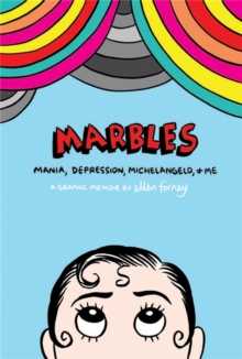 Marbles: Mania, Depression, Michelangelo and Me, Paperback Book