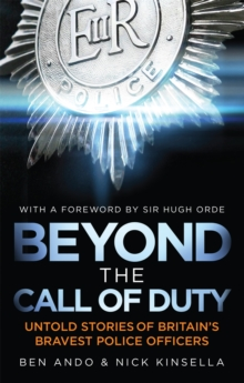 Beyond The Call Of Duty : Untold Stories of Britain's Bravest Police Officers, Paperback / softback Book