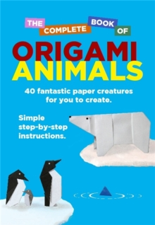 The Complete Book Of Origami Animals, Paperback / softback Book