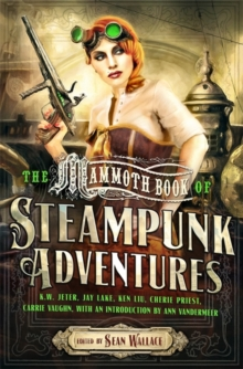 Mammoth Book of Steampunk Adventures, Paperback Book