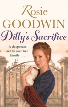 Dilly's Sacrifice : The gripping saga of a mother's love from a much-loved Sunday Times bestselling author, Paperback / softback Book