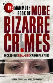 The Mammoth Book of More Bizarre Crimes, Paperback / softback Book