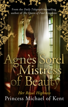 Agnes Sorel: Mistress of Beauty, Paperback Book
