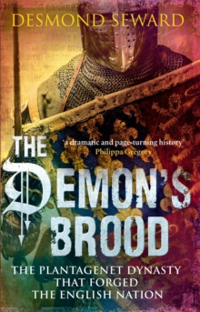 The Demon's Brood : The Plantagenet Dynasty that Forged the English Nation, Paperback Book