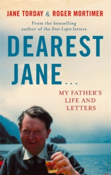Dearest Jane... : My Father's Life and Letters, Paperback Book