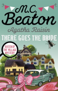 Agatha Raisin: There Goes The Bride, Paperback / softback Book