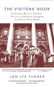 The Visitors' Book : In Francis Bacon's Shadow: The Lives of Richard Chopping and Denis Wirth-Miller, Paperback / softback Book
