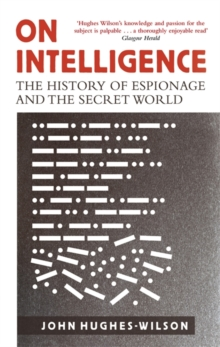 On Intelligence : The History of Espionage and the Secret World, Paperback Book