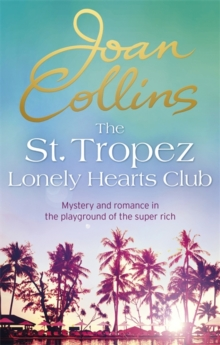 The St. Tropez Lonely Hearts Club : A Novel, Paperback Book