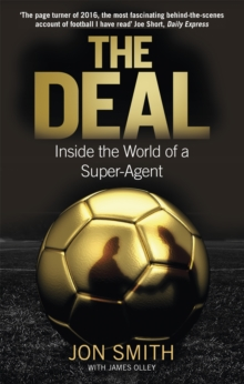 The Deal : Inside the World of a Super-Agent, Paperback / softback Book