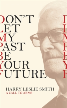 Don't Let My Past Be Your Future : A Call to Arms, Hardback Book