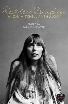 Reckless Daughter : A Joni Mitchell Anthology, Paperback / softback Book