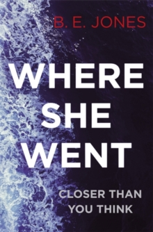 Where She Went : An irresistible, twisty thriller, Paperback Book